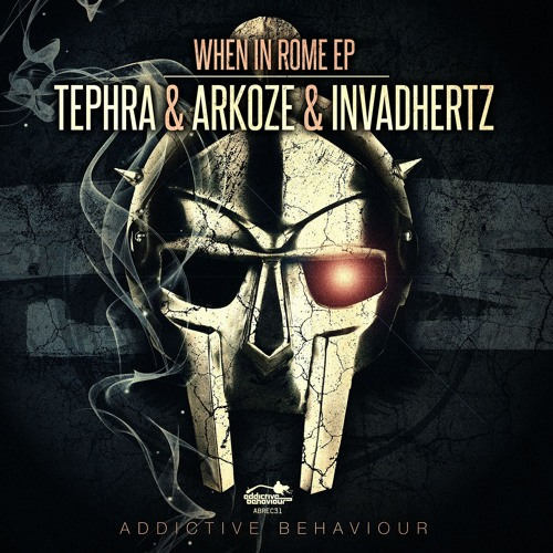 Tephra & Arkoze & Invadhertz - When In Rome EP - OUT NOW!