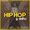 Hip Hop   G. Sidhu (feat. Urban Kinng)   2018   New Punjabi Songs
