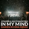 Dynoro & Gigi D'Agostino - In My Mind (Darien Rivera Remix)| Electronic Dance Music | Free Download