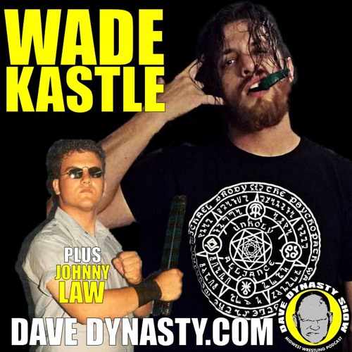 EP106 (w/h Wade Kastle & Johnny Law)