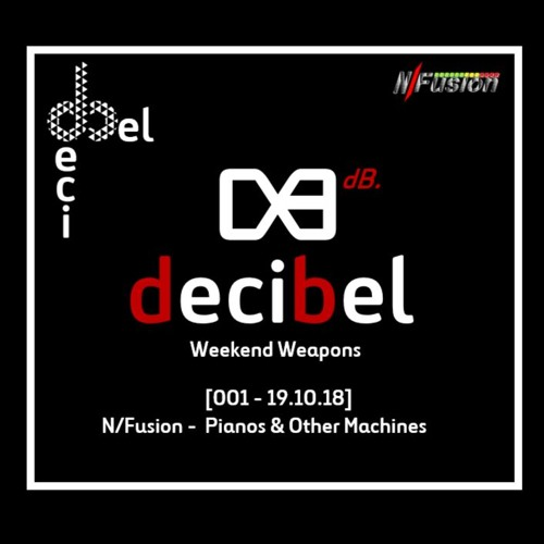 Decibel Weekend Weapons [001] - Pianos And Other Machines