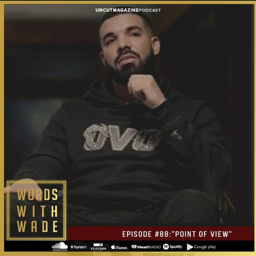 """WordsWithWade Podcast Episode #88   """"Point Of View"""""""
