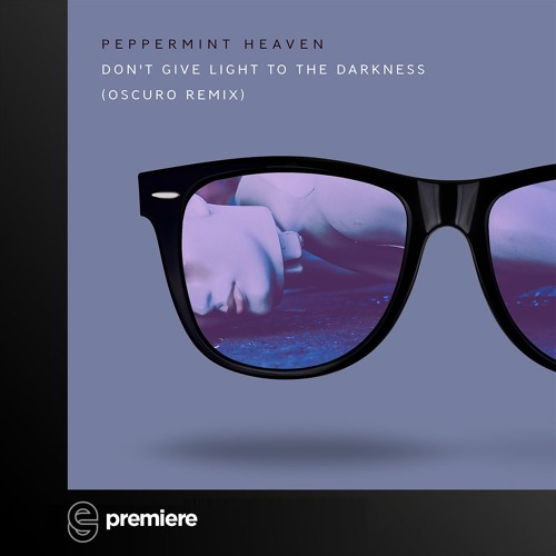 Premiere: Peppermint Heaven - Don't Give Light To The