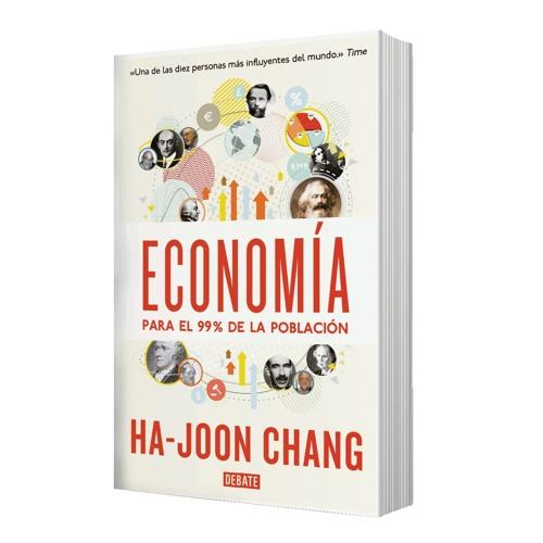 Economía Para El 99 De La Población De Ha Joon Chang By Tristana