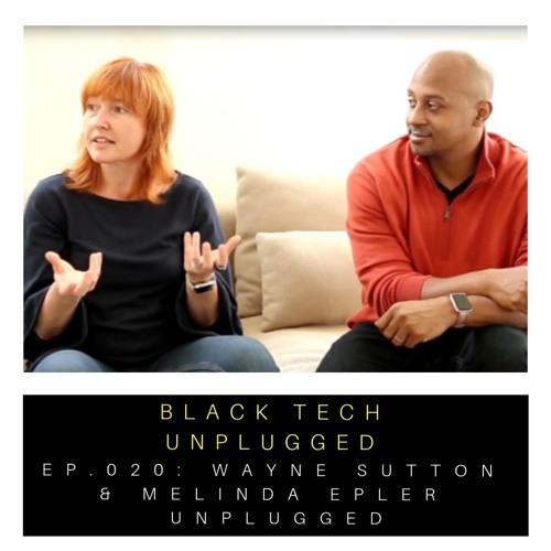 Ep. 020: Wayne Sutton & Melinda Epler Unplugged