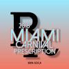 2018 MIAMI CARNIVAL PRESCRIPTION (SOCA MIX)