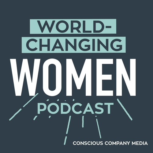 World-Changing Women Podcast