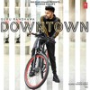 Downtown Guru Randhawa Mp3