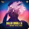 Jhalak Dikhla Ja Remix Ft. Dj Rik (Birthday Special)