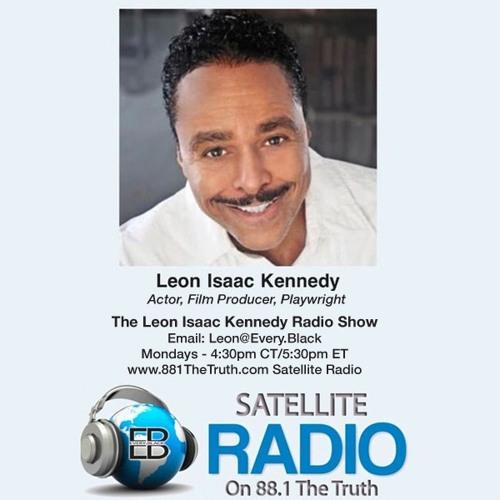 EP 141: Leon Isaac Kennedy Radio Show - Sheyenne Kreamer