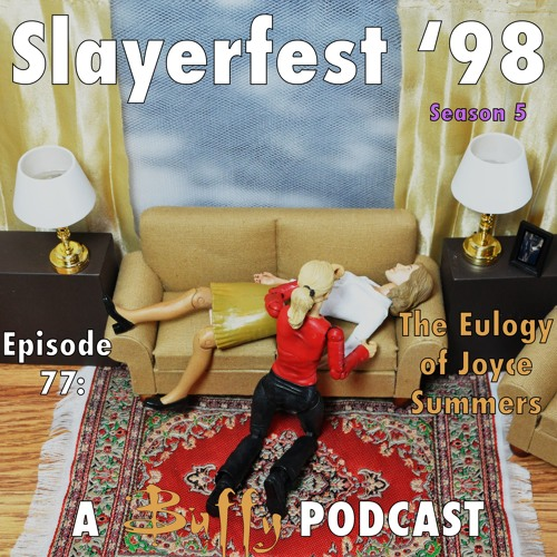Ep 77: The Eulogy of Joyce Summers