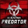 DJ Blyatman - Predator