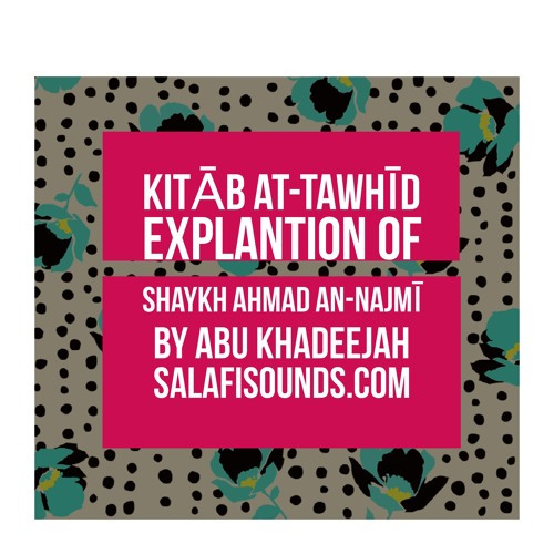 Part 50  Kitab At-Tawheed Explanation of Shaykh Ahmad An-Najmi By Abu Khadeejah 29012016