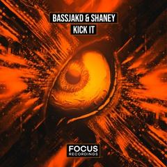 BASSJAKD & SHANEY - Kick It