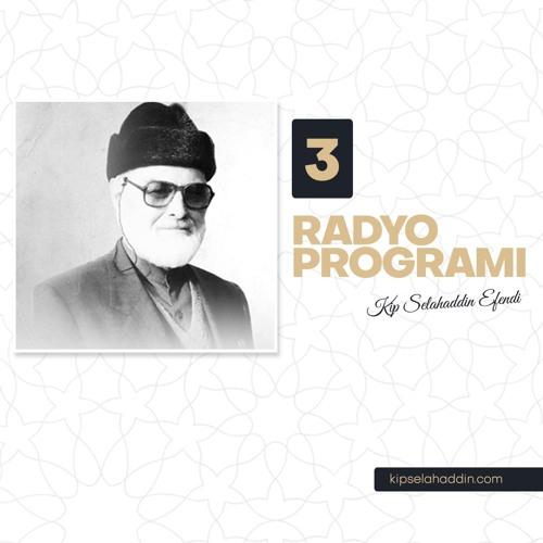 3. Hafta Selahaddin Kip Kur'anın Gölgesinde Radyo Programı