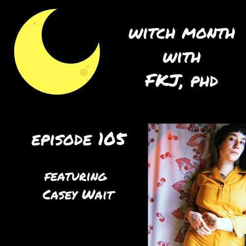 EP 105: Labor organizing with witches