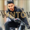 Guru Randhawa Downtown (Official Video) Bhushan Kumar DirectorGifty Vee Delbar Arya new song 2018