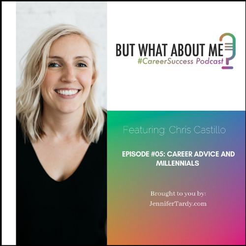 Episode 05: Career Advice and Millennials