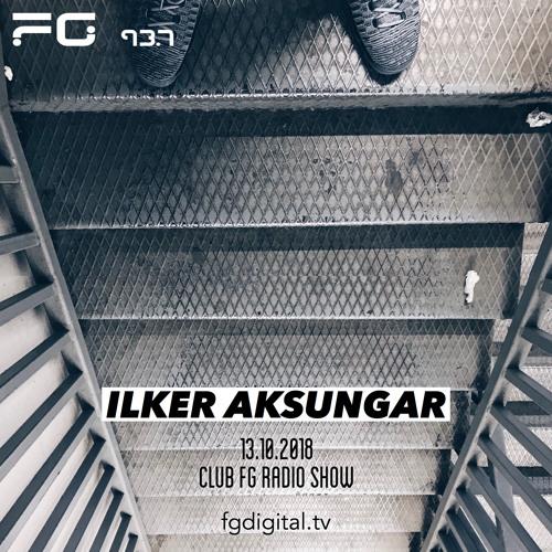 Ilker Aksungar 13.10.2018 Club FG Radio Show