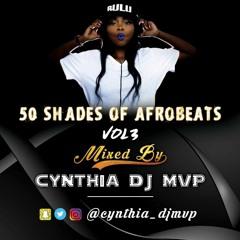 CYNTHIA DJ MVP - 50 SHADES OF AFROBEATS VOL 3