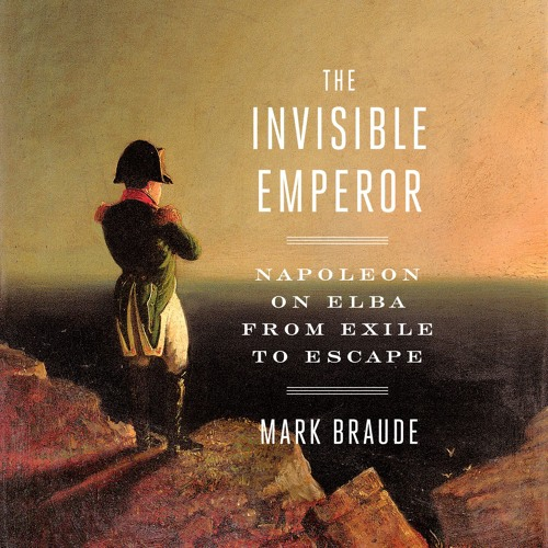 The Invisible Emperor by Mark Braude, read by the author