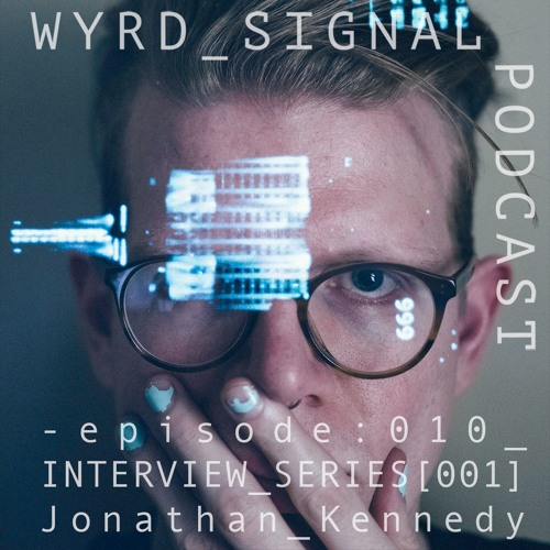 episode 010 WS_INTERVIEW SERIES [001]: Jonathan Kennedy