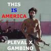 PLEVAL x C.Gambino - This Is America (Remix)