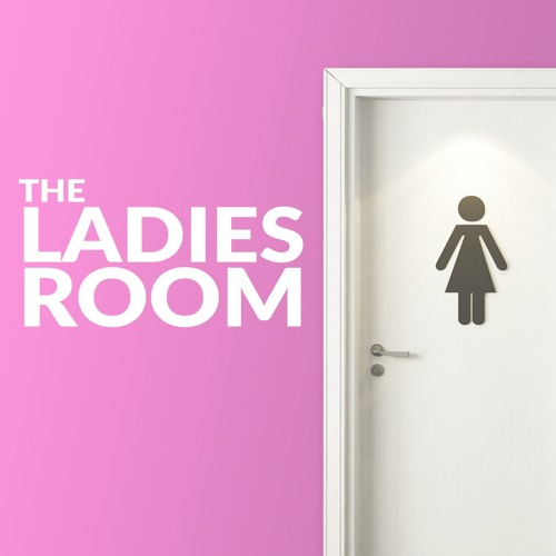 The Ladies Room - Episode 19 - How I Failed My Way To Success