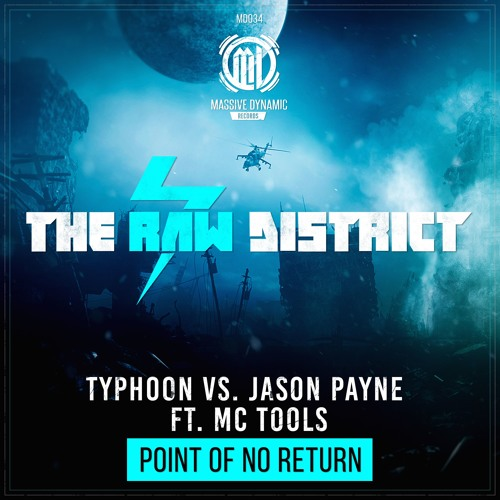 Typhoon vs Jason Payne ft. Mc Tools - Point of no return (RAW DISTRICT anthem)