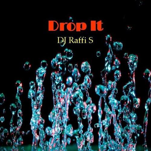 DJ Raffi S - Drop It