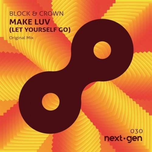 Block & Crown - Make Luv (Let Yourself Go) (Original Mix)
