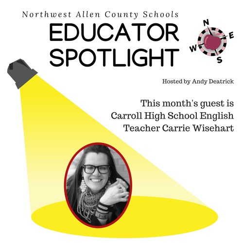2018 Educator Spotlight - Episode 2 - Carrie Wisehart by
