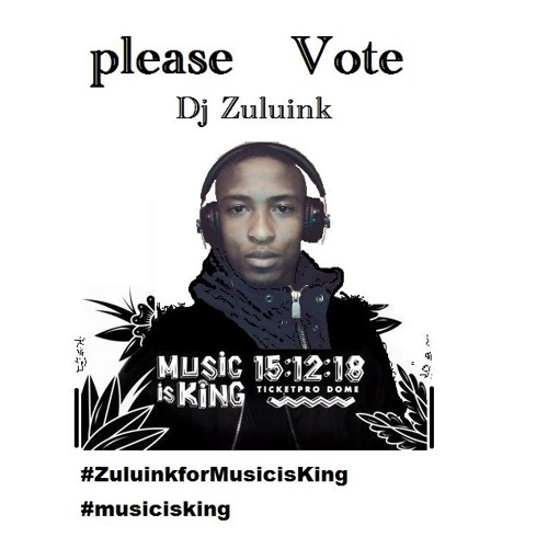 1.1 Dj  Zuluink     For Music  Is  King    15 - 12 - 2018