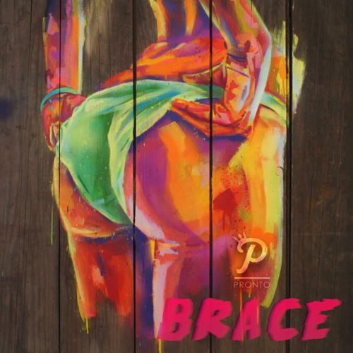 "Prince Pronto: ""Brace"""