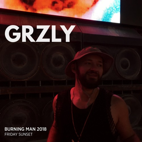 GRZLY @ Kurenivka camp, Burning Man 2018