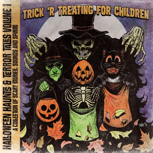 Halloween Haunts & Terror Tales Volume 1: Trick 'R Treating for Children