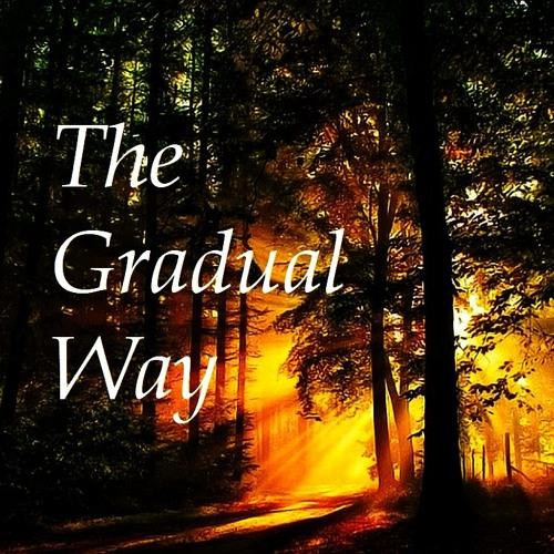 The Gradual Way