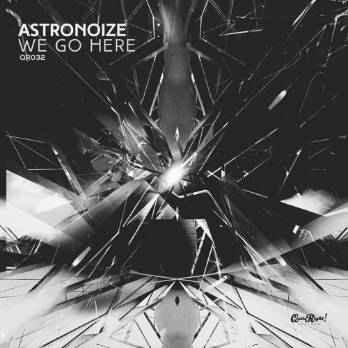 Astronoize - We Go Here (Original Mix)(OUT 11.17.18)