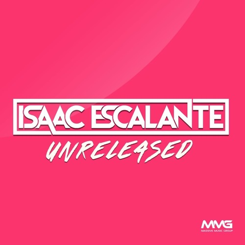 Isaac Escalante Unreleased