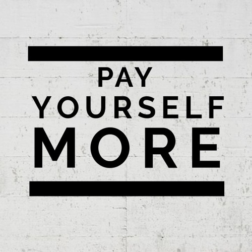 Pay Yourself Properly