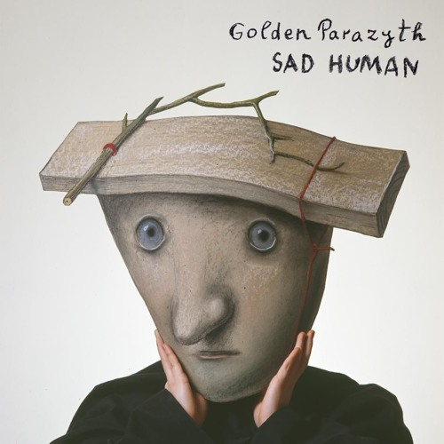 Golden Parazyth - Sad Human