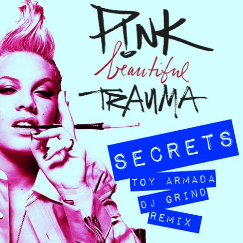 Pink - Secrets (Toy Armada & DJ GRIND Remix)