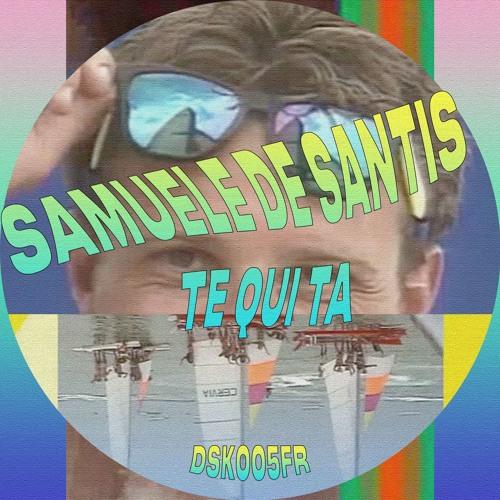 Samuele De Santis - Te Qui Ta [DSK005FR] - Free Download