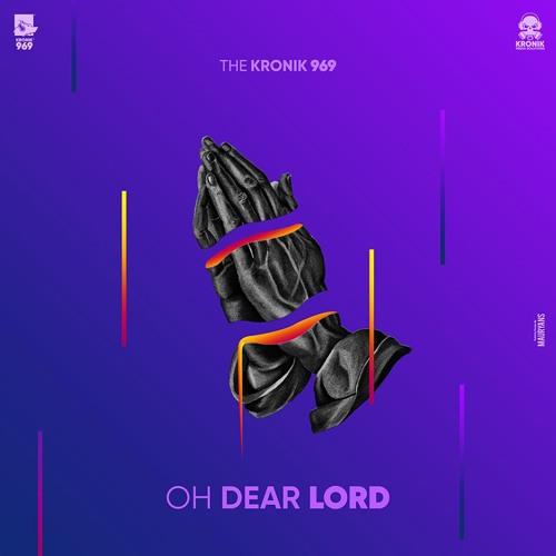 Kronik 969 - Oh Dear Lord