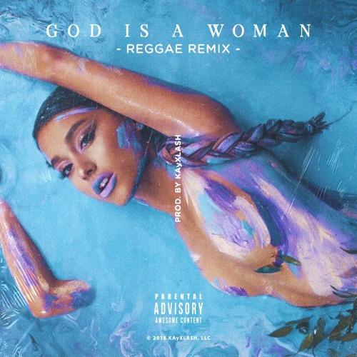 God Is A Woman (Reggae Remix) - Prod. By KAyXLASH