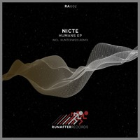 PREMIERE: Nicte - Humans (Kunterweiß Remix) [RunAfter Records]