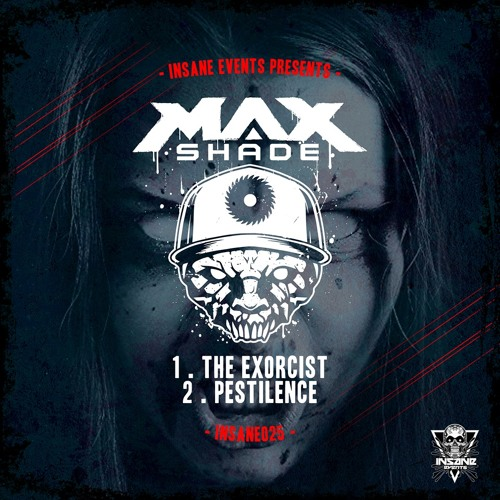 Max Shade - The Exorcist / Pestilence [EP] 2018