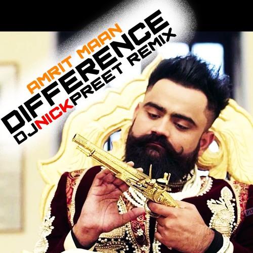 Difference_Amrit Maan DjNickpreet Remix