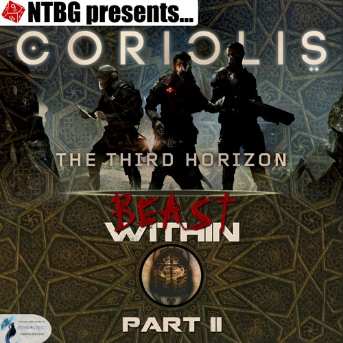 Coriolis: Beast Within Part 2