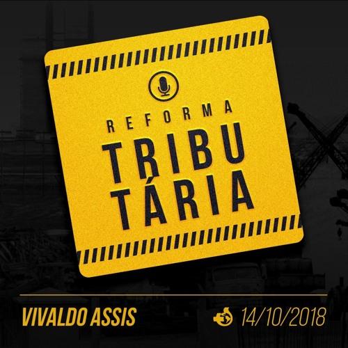 Reforma Tributaria - Vivaldo Assis - 14/10/2018